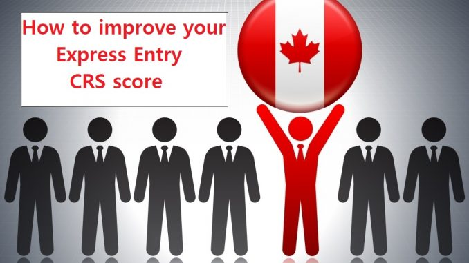 How to improve your CRS score and get Canada Express Entry