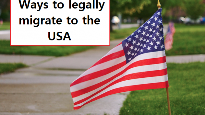How to legally migrate to the USA